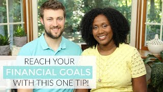 Reach Your Financial Goals Now!   Our Favorite Financial Hack