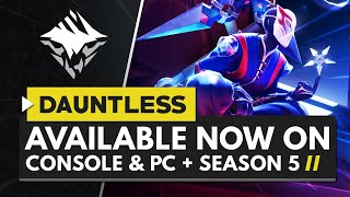 DAUNTLESS | Available Now on Console & PC + Season 5 'Hidden Blades' First Look!