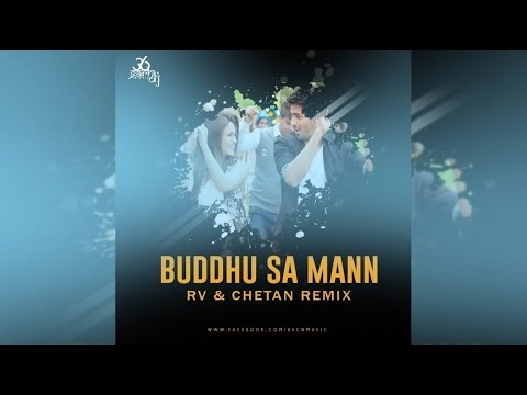 BUDDHU SA MANN (REMIX) - RV & CHETAN | New Song 2016 - YouTube