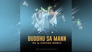 BUDDHU SA MANN (REMIX)  RV amp; CHETAN  New Song 2016