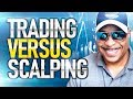 Day Trading vs. Scalping