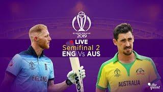 ICC World Cup 2019 LIVE | Semifinal 2: England Vs Australia | Ben Stokes Vs Mitchell Starc