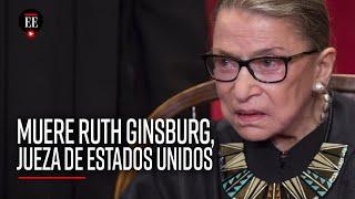 Murió Ruth Bader Ginsburg, la jueza más popular de Estados Unidos - El Espectador