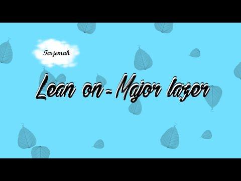 Lirik Lagu, Lean On Major Lazer