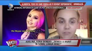 "WOWBIZ (20.11.2017) - Adelina, marturisiri dureroase: ""Denisa a murit in somn langa mine!"" Partea I"