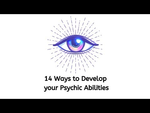 14 Ways To Develop Your Psychic Abilities