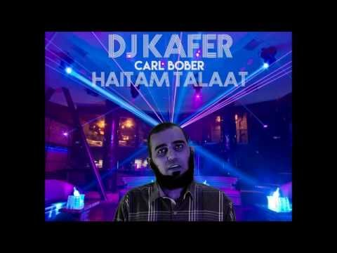DJ KAFER - CARL BOBER (Haitam Talaat)