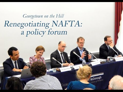 Renegotiating NAFTA: A Policy Forum (Georgetown on the Hill)