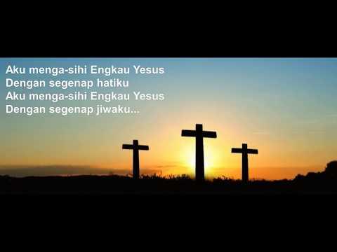 LAGU ROHANI AKU MENGASIHI ENGKAU YESUS