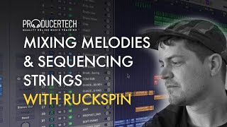 Mixing Melodies & Sequencing Strings With Ruckspin