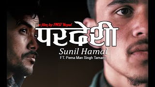 Pardesi Sunil Hamal Ft. Pema Man Singh Tamang Rap Nephop.mp3