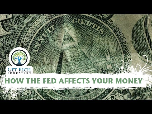 How The Fed Affects Your Money
