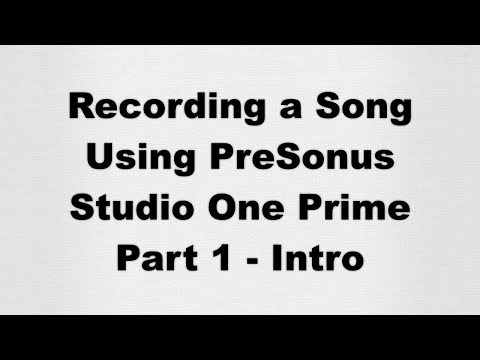 Recording a Song with Studio One Prime - Part 1 - Intro