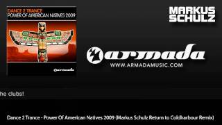 Dance 2 Trance - Power Of American Natives 2009 (Markus Schulz Remix)