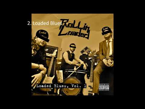 "Rollin' Loaded - ""Loaded Blues, Vol. 1"" (FULL EP 2018)"