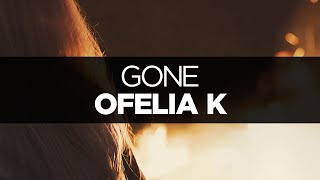 [LYRICS] Ofelia K - Gone