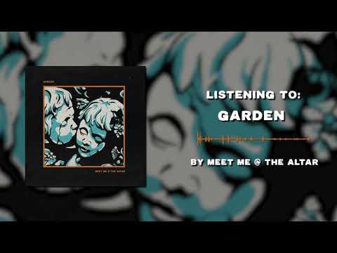 Meet Me @ The Altar - Garden (OFFICIAL AUDIO)