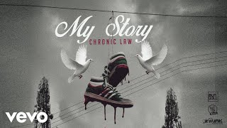 Chronic Law - My Story (Official Audio)
