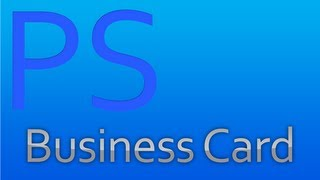 How to make a business card with Adobe Photoshop cs5