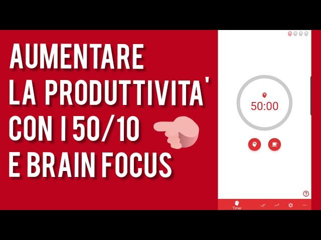Aumentare la produttività con i 50/10 e Brain Focus