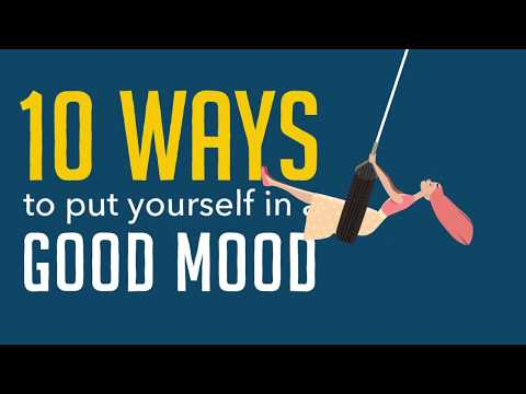 Top 10 ways to put yourself in a Good Mood