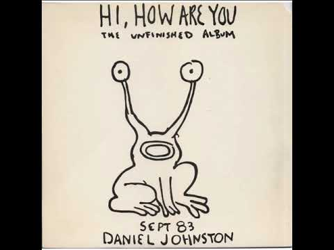 Daniel Johnston - Hi, How Are You (Full Album, 1983)