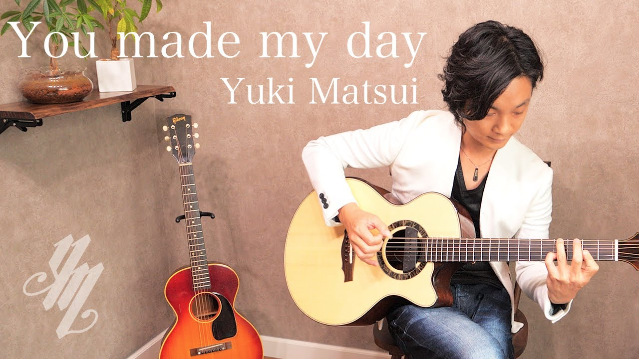 You made my day ~original song~(Fingerstyle Guitar) / Yuki Matsui