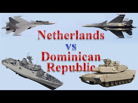 Netherlands vs Dominican Republic Military Comparison 2017