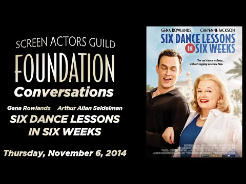 Conversations with Gena Rowlands of SIX DANCE LESSONS IN SIX WEEKS