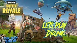 MANSHOW - DRUNKEN FORTNITE BATTLE ROYALE (You Control How Drunk I Get)