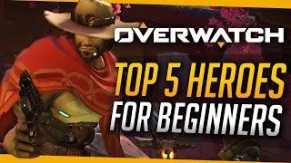Overwatch | Top 5 Heroes for Beginners