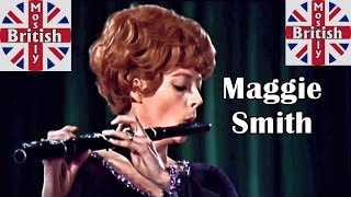 The Unexpected MAGGIE SMITH - Maggie The Flutist pre-Downton Abbey - with PETER USTINOV