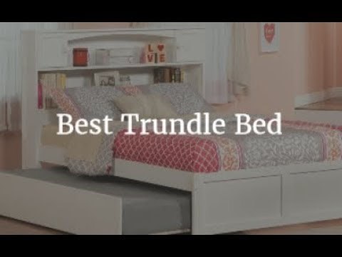 Best Trundle Bed 2018