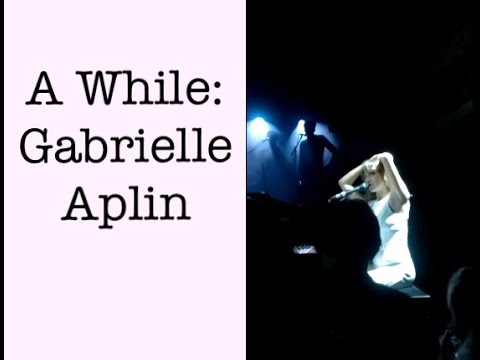 A While - Gabrielle Aplin (Live) (+ Story Behind The Song!)