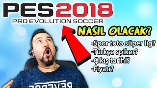 PES 2018 WILL BE HOW? | STSL-TÜRKÇESPİK on-OUT DATE
