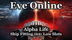 Eve Online - Ship Fitting 102: Low Slots