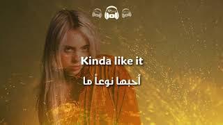 Billie Eilish - my strange addiction مترجمة عربي