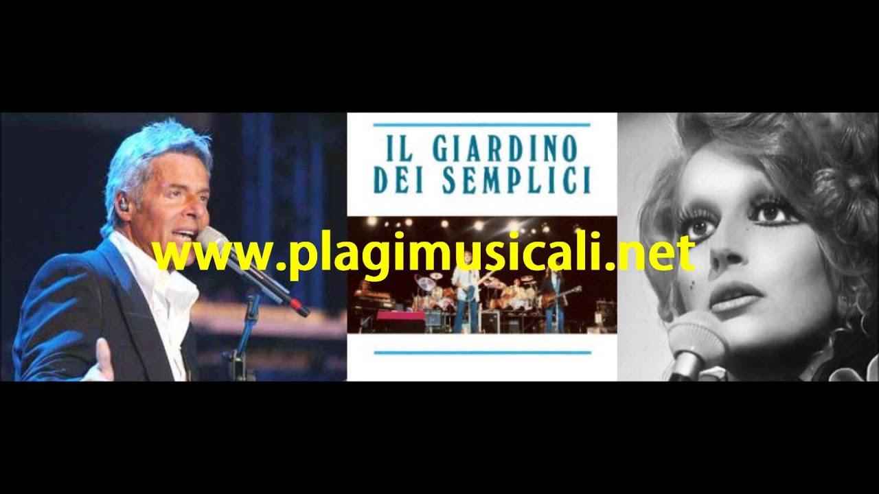 Claudio Baglioni Vs Il Giardino Dei Semplici Vs Mina Youtube