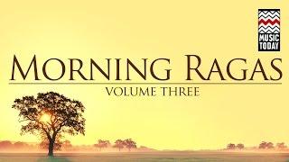 Morning Ragas I Vol 3 I Audio Jukebox I Instrumental | Classical I Hariprasad Chaurasia