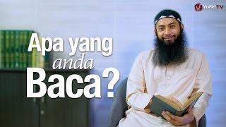 Ceramah Singkat: Apa Yang Anda Baca? - Ustadz Dr. Syafiq Riza Basalamah, MA.