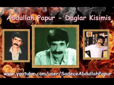 Abdullah Papur - Daglar Kisimis