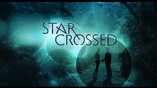Firstisode Review 1: Star-crossed