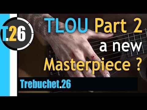 TLOU Part 2: a new Masterpiece ?