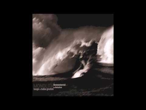 Lauge & Baba Gnohm - Monolith (Remastered by HubySea)  [Full EP]