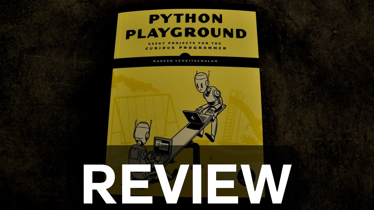 Python Playground Review Intermediate Python Projects Youtube