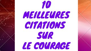 Courage proverbes et citations | 10 Meilleures Citations