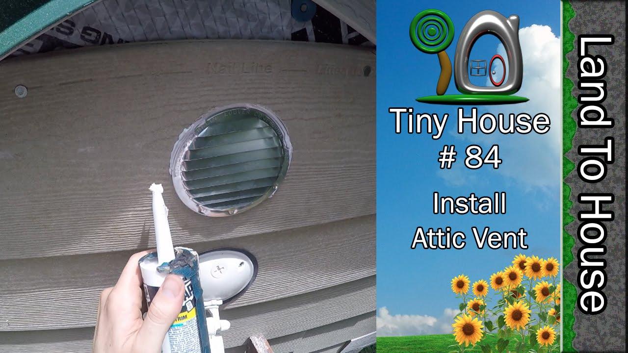 Tiny House 84 Attic Vent - YouTube
