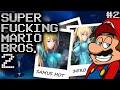 SUPER FUCKING MARIO BROS  2   Part 2   SEXY SAMUS PICTURES