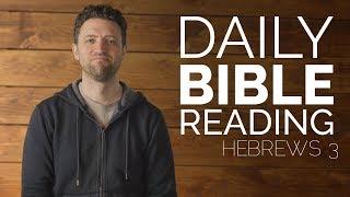 Daily Bible Reading Video - Hebŗews 3