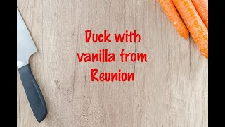 How to cook - Duck with vanilla from Reunion
